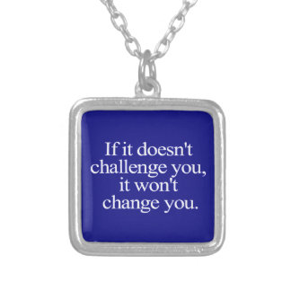 IF IT DOESN'T CHALLENGE YOU WON'T CHANGE YOU MOTIV SILVER PLATED NECKLACE