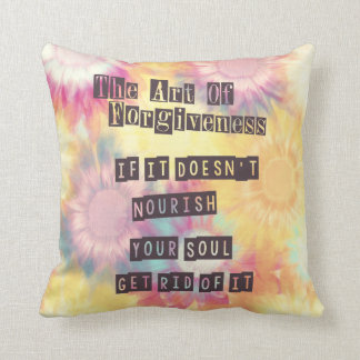 If it Doesn't Nourish Your Soul Get Rid of It. Throw Pillows