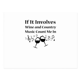 If It Involves Wine and Country Music Count Me In Postcard
