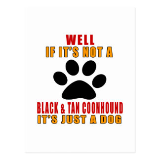 If It Is Not A It's Just BLACK & TAN COONHOUND Dog Postcard