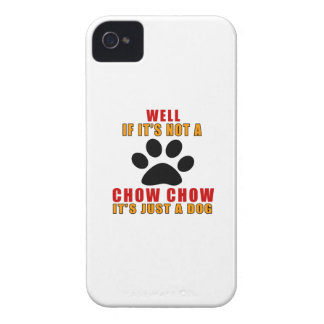 If It Is Not CHOW CHOW It's Just A Dog iPhone 4 Cover