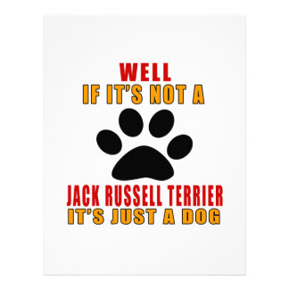 IF IT IS NOT JACK RUSSELL TERRIER IT'S JUST A DOG LETTERHEAD