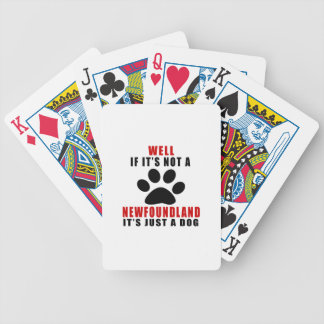 If It Is Not NEWFOUNDLAND It's Just A Dog Bicycle Playing Cards