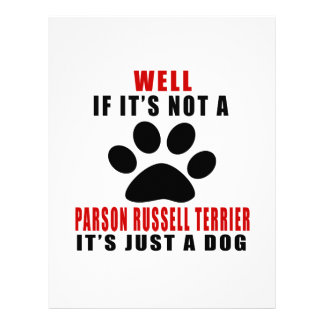 If It Is Not PARSON RUSSELL TERRIER It's Just A Do Letterhead