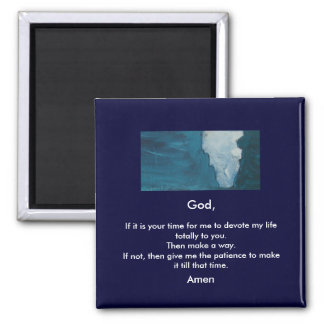 IF IT IS YOUR TIME 2 INCH SQUARE MAGNET