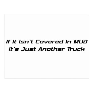 If It Isnt Covered In Mud Its Just Another Truck Postcard
