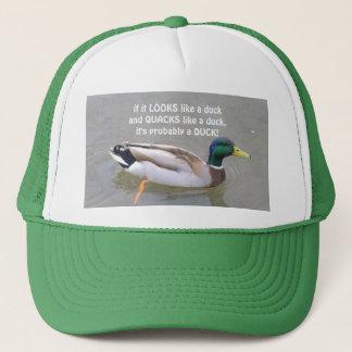 """IF IT LOOKS LIKE A DUCK AND QUACKS LIKE A DUCK.."" TRUCKER HAT"