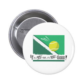 If it s 99 Out it s 100 Good Tennis Rules Pinback Buttons