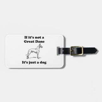 If It s Not A Great Dane Tags For Luggage