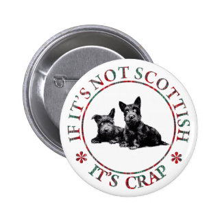 IF IT S NOT SCOTTISH IT S CRAP BUTTONS