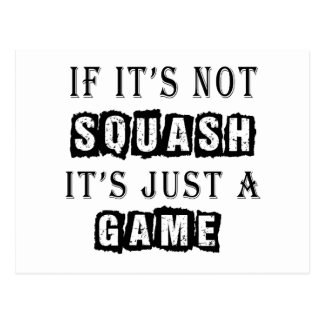 If it s not Squash It s just a game Postcards