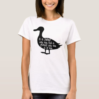 If it swims like a duck - humorous silhouette T-Shirt
