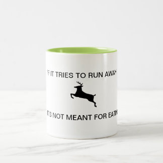 If it tries to run away mug
