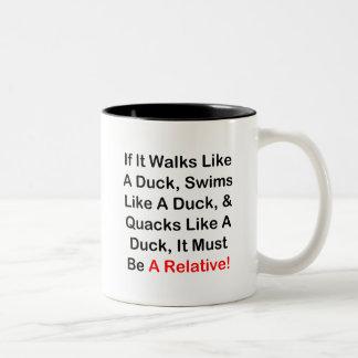 If It Walks Like A Duck, It Must Be  A Relative! Two-Tone Coffee Mug