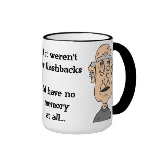 if it weren t for flashbacks coffee mugs
