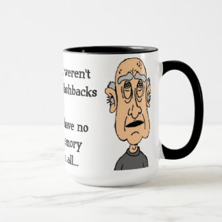if it weren't for flashbacks... mug