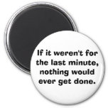 If it weren't for the last minute... 2 inch round magnet