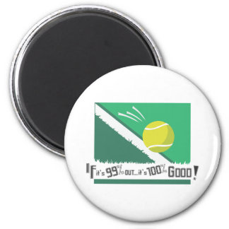 If it's 99% Out it's 100% Good! Tennis Rules 2 Inch Round Magnet