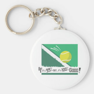 If it's 99% Out it's 100% Good! Tennis Rules Keychain