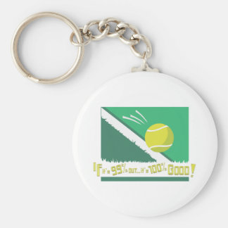 If it's 99% Out it's 100% Good! Tennis Rules Key Chains