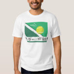 If it's 99% Out it's 100% Good! Tennis Rules T Shirt