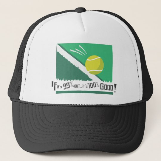 If it's 99% Out it's 100% Good! Tennis Rules Trucker Hat