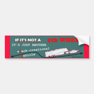 If It's Not A 5th Wheel Bumper Sticker