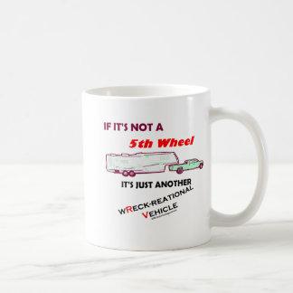 If It's Not A 5th Wheel Coffee Mugs