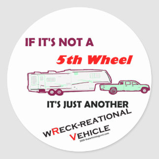 If It's Not A 5th Wheel Round Sticker
