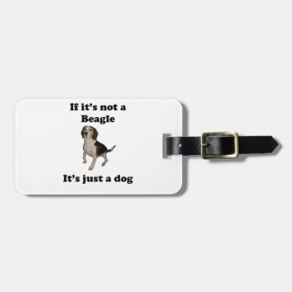 If It's Not A Beagle Tag For Luggage