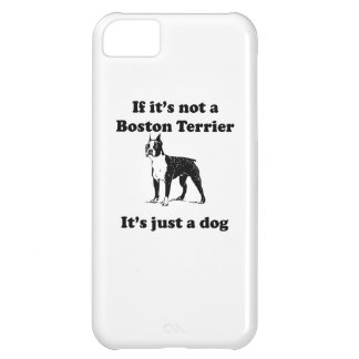 If It's Not A Boston Terrier Case For iPhone 5C