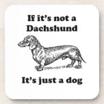 If It's Not A Dachshund Drink Coasters