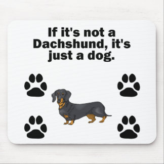 If It's Not A Dachshund Mouse Pad