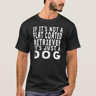 If It's Not A Flat-Coated Retriever T-Shirt