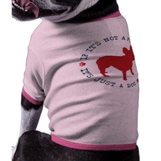 If it's not a French Bulldog, it's just a dog (r) Doggie Tshirt