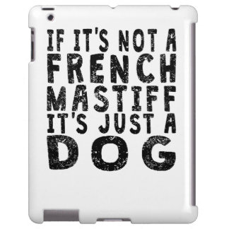 If It's Not A French Mastiff