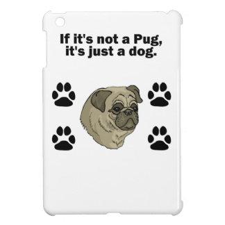 If It's Not A Pug iPad Mini Cover