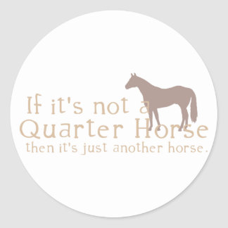 If It's Not a Quarter Horse Stickers