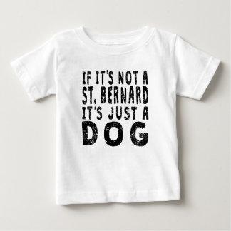 If It's Not A St. Bernard Baby T-Shirt