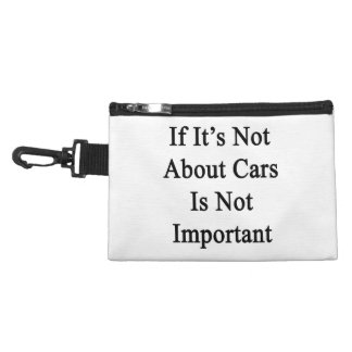 If It's Not Abour Cars Is Not Important Accessory Bag