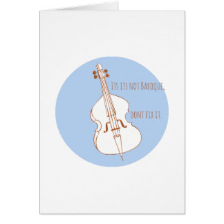 If Its Not Baroque Greeting Card