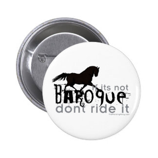If It's Not Baroque Pinback Button