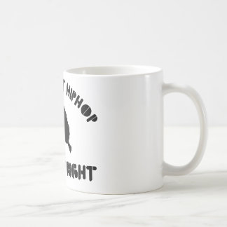 If it's not hiphop it's not right coffee mug