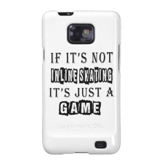 If it's not Inline Skating It's just a game Galaxy S2 Covers