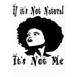 If it's Not natural It's not me by Kesa Kay Postcard