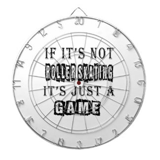If it's not Roller Skating It's just a game Dartboard