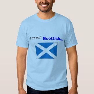If It's not , Scottish... ...it's CRAP. T-Shirt
