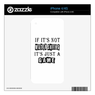 If it's not Water Skiing It's just a game Skins For iPhone 4