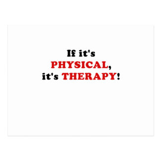 If Its Physical Its Therapy Postcard