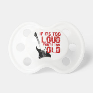 If it's too loud, you're too old! Pacifier